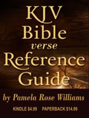 KJV Bible Verse Reference Guide by Pamela Rose Williams