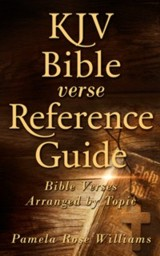 KJV Bible Verse Reference Guide by Pamela Rose Williams